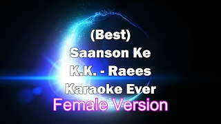 Raees - Saanson Ke KK Full Song Female Karaoke with Lyrics + MP3 Download | Instrumental