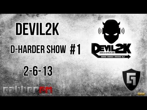 Devil2K @ Gabber.FM- D-Harder Show #1...