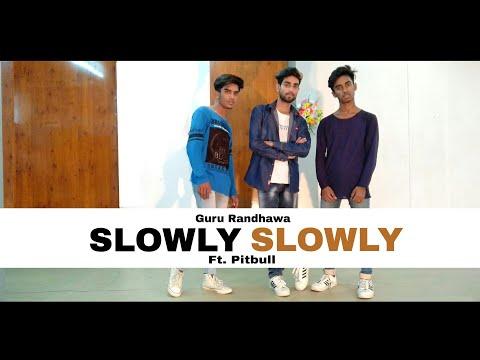SLOWLY SLOWLY | Guru Randhawa Ft. Pitbull | Dance Video | DJ Shadow | Vicky John