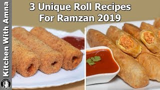 3 Unique Roll Recipes For Ramadan 2019 - Snacks For Ramadan - Kitchen With Amna