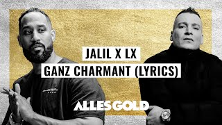 Jalil x LX - Ganz Charmant (Lyrics)