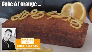 Le Cake à L'orange Par Chef Sylvain - Recettes De Gâteaux