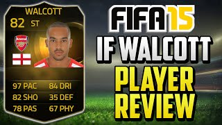 FIFA 15 IF Walcott Review (82) w/ In Game Stats & Gameplay - Fifa 15 Player Review