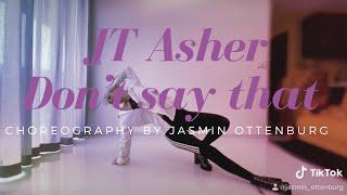 Don't say that - JT Asher *choreography* TikTok dance