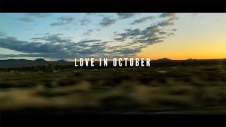 """""""Love In October"""" - Official Music Video"""