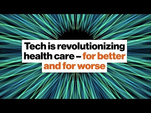 Technology is revolutionizing health care – for better and for worse