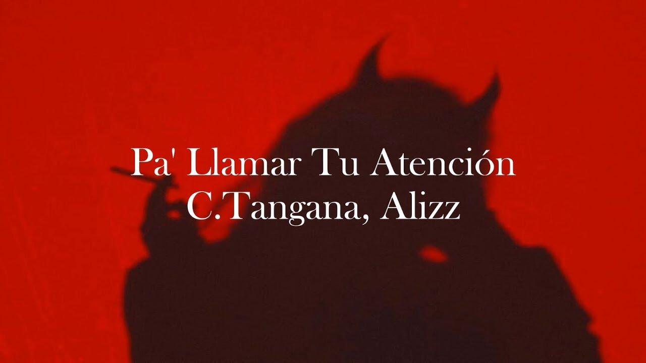 Pa Llamar Tu Atención C Tangana Lyric Songs Youtube