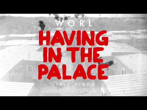Worl - Having In The Palace (Lyric Video)
