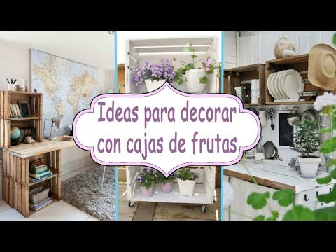 ideas para decorar con cajas de frutas decora con lidia youtube