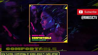 Nonso Amadi - Comfortable Ft. Kwesi Arthur ( AUDIO 2019)