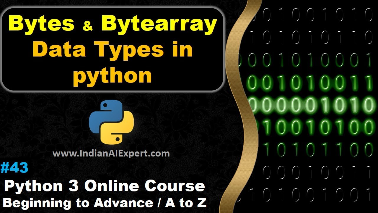 Bytes and Bytearray in Python | Data Types | Python 3 Online Course