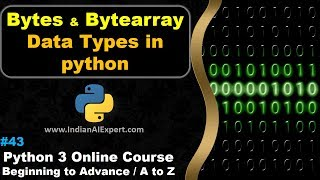 Bytes and Bytearray in Python | Data Types | Python 3 Online Course (A to Z ) in Hindi #43