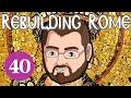 Rebuilding Rome [Part 40] Bow To My Button - Byzantium - Let's Play Europa Universalis 4