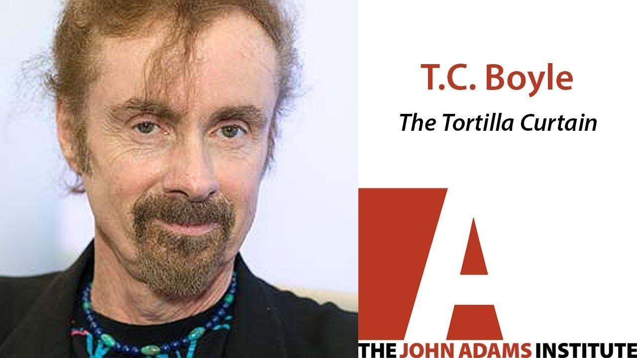 t c boyle on the tortilla curtain the john adams institute