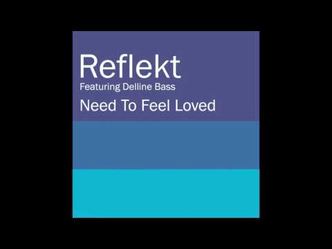 Reflekt Feat. Delline Bass - Need To Feel Loved (Fuzzy Hair Vocal Mix)