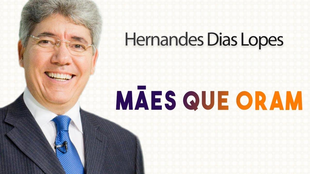 Hernandes Dias Lopes - MÃES QUE ORAM | Palavras de Fé