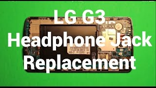 LG G3 How To Change Headphone Audio Jack - Replacement