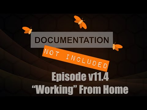 "Episode v11.4: ""Working"" From Home"
