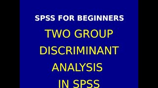 26 Two Group Discriminant Analysis & Interpretation SPSS in  Part 2