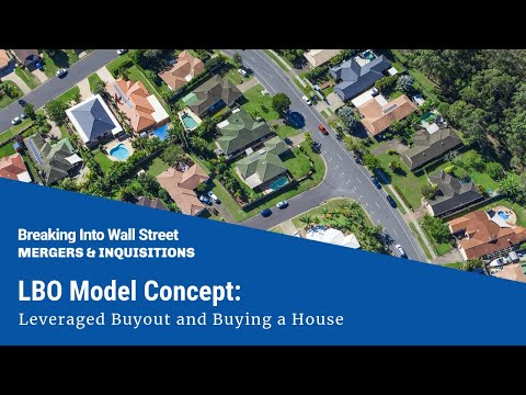 LBO Model Concept: Leveraged Buyout and Buying a House