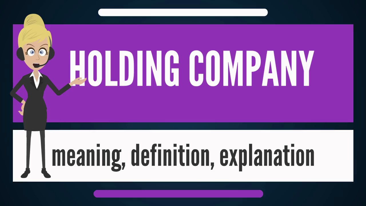 What Is Holding Company What Does Holding Company Mean Holding