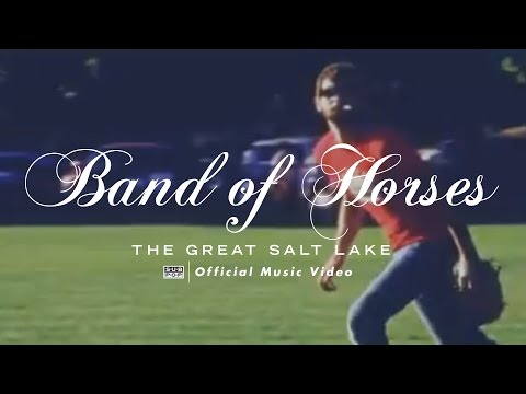 Band of Horses - The Great Salt Lake [OFFICIAL VIDEO]