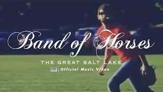 band of horses the great salt lake official video