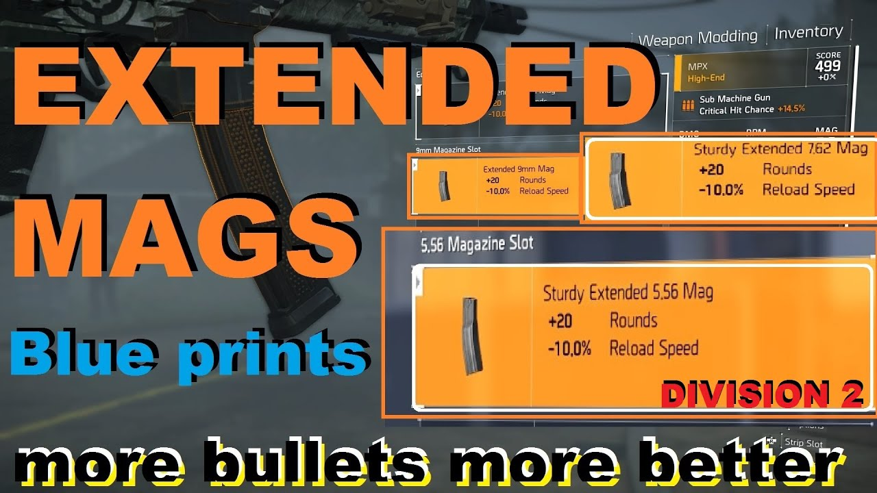 Division 2 extended mag 556 762 9mm blueprints