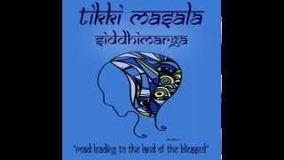 Tikki Masala - Siddhimarga Album mix set