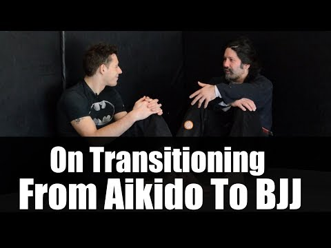On Transitioning From Aikido To BJJ • Martial Arts Journey