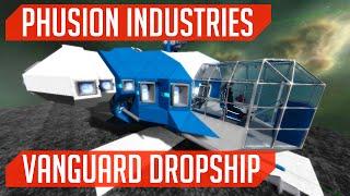 Phusion Industries: Vanguard Dropship! (Space Engineers)