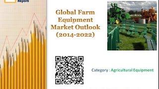 Global Farm Equipment Market Outlook (2014-2022)