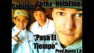 Pasa el tiempo - Nota Eme Setáx ft Gabilan (Prod. Danny E.B the producer)