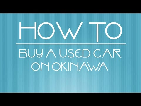 Kadena AFB:  Buying a Used Car on Okinawa