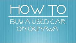 Kadena AFB:  Buying a Used Car on Okinawa