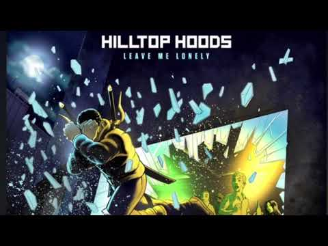 Leave Me Lonely-Hilltop Hoods