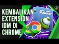 Tutorial Kembalikan IDM Extension Ke Dalam Chrome 2013