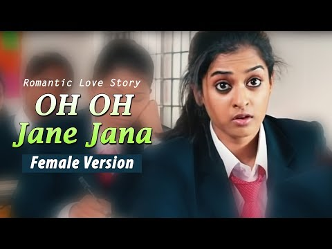 Oh Oh Jane Jaana Song New Female Version | Most Popular Love Story Video 2018 HD