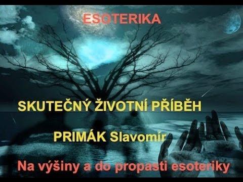 Esoterika - NEBEZPEČÍ věštění, výklad karet, čarodějnictví - životní příběh - Slavomír Primák