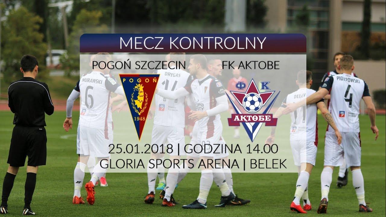 Belek 2018 – Dzień 9 – Pogoń Szczecin – FK Aktobe 4:1 (2:0)