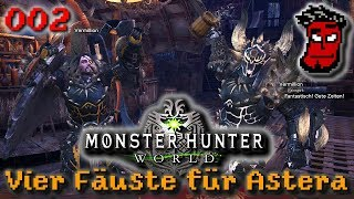 Vier Fäuste für Astera #002 | Monster Hunter World Gameplay [German Deutsch]