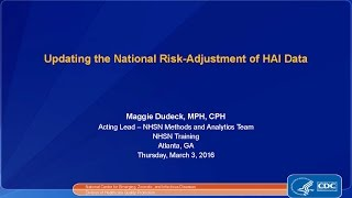2016 NHSN - Updating the National Risk-adjustment of HAI Data