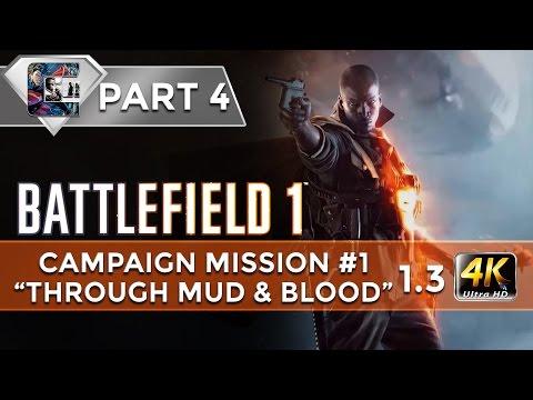 "Battlefield 1 - Walkthrough / HARD - Mission 1 ""Through Mud & Blood"" Chapter 3 (4K/60FPS)"