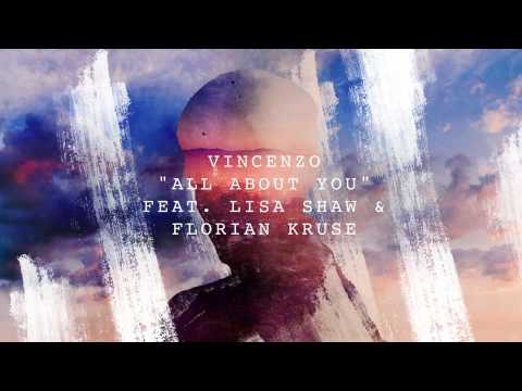 Vincenzo - All About You feat. Lisa Shaw & Florian Kruse