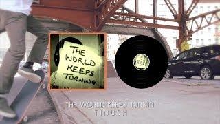 Tinush - The World Keeps Turnin'