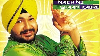Nach Ni Shaam Kaure - Full Video Song | Daler Mehndi