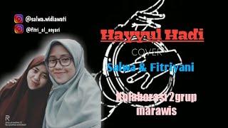 Hayyul Hadi -cover Salwa feat Fitriyani