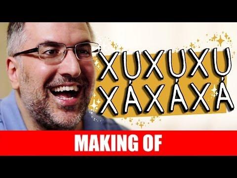 MAKING OF – XUXUXU XAXAXA