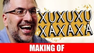 MAKING OF - XUXUXU XAXAXA
