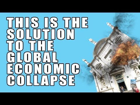 THIS is the Solution to the Global Economic Collapse!